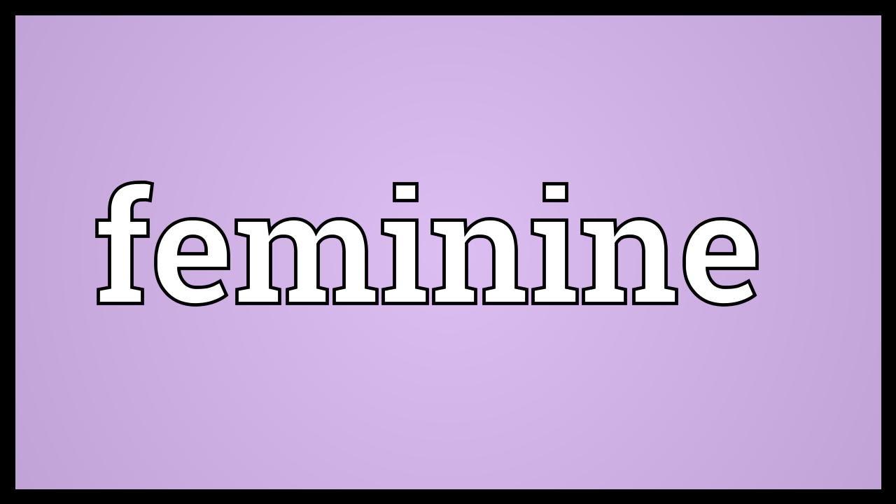 Beautiful Feminine Meaning