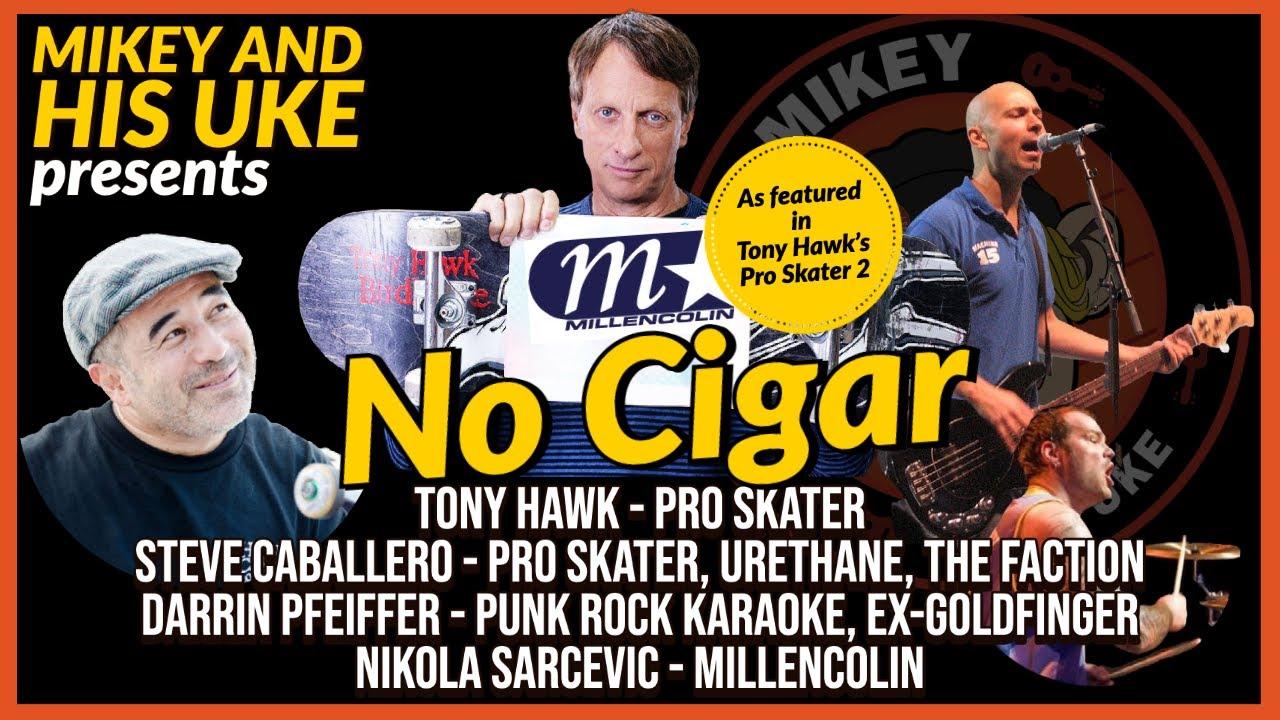 Download MILLENCOLIN 'NO CIGAR' COVER - FEAT: TONY HAWK, STEVE CABALLERO, MILLENCOLIN, TONY HAWK'S PRO SKATER