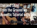 Dan and Shay - From the Ground Up (Guitar Lesson/Tutorial with Tabs)