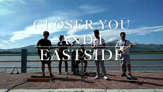 Closer You and I - Eastside Band Cover