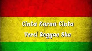 Download Lagu Cinta karena cinta ( Reggae )- Remix mp3