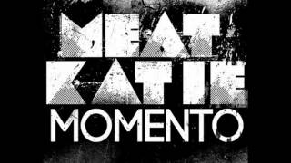 Meat Katie - Momento (Original Mix)