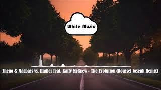 Скачать Zheno Macbass Vs Hadler Feat Katty McGrew The Evolution Roussel Joseph Remix