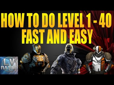 Destiny How To Level Up From 1-40 Quickly | Reach Level 40 Fast and Easy