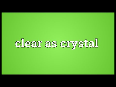 Clear as crystal Meaning