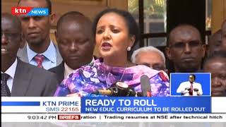 CS Amina Mohamed has allayed fears over the smooth implementation of the new curriculum