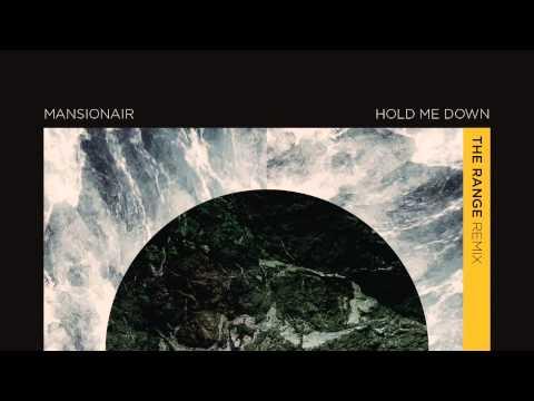 Mansionair - Hold Me Down (The Range Remix)