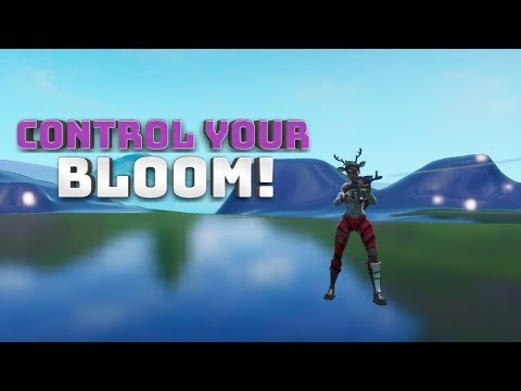 How To Control Your Bloom! - (Fortnite Battle Royale!)
