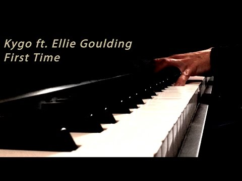 Kygo ft. Ellie Goulding - First Time -  Piano Cover