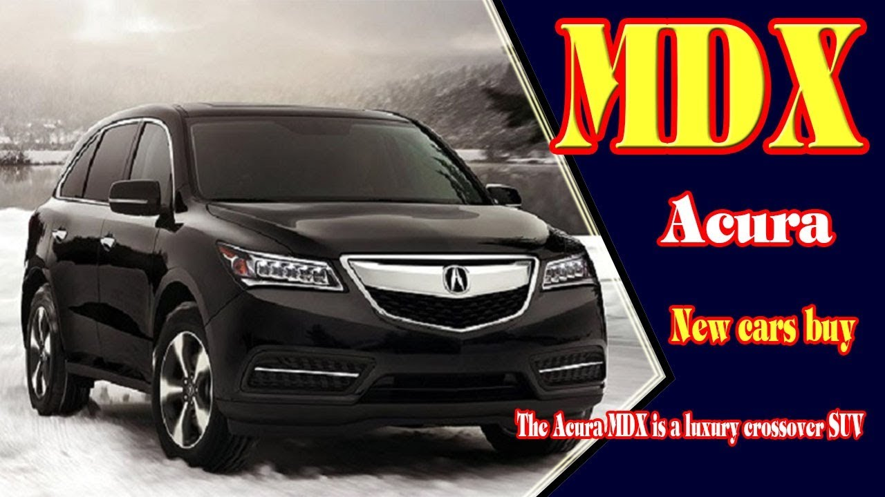 2019 acura mdx 2019 acura mdx advance package 2019 acura mdx elite new cars buy youtube. Black Bedroom Furniture Sets. Home Design Ideas