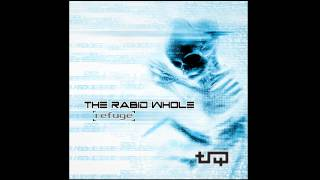 THE RABID WHOLE - DELUSION from 'Refuge' (2012)