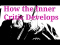 CPTSD How the Inner Critic Develops