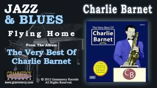Charlie Barnet And His Orchestra - Flying Home