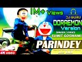 Parindey | New Haryanvi song (2019) | Doraemon/Nobita's version | DJ GURU 🎧