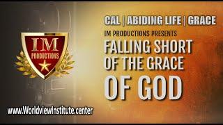 #IM Media   CAL   Abiding Life   Falling Short of Grace