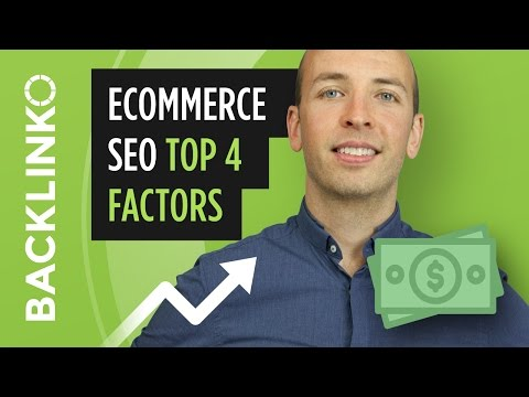 Ecommerce SEO - Get Traffic to Your Online Store [Top 4 Factors]