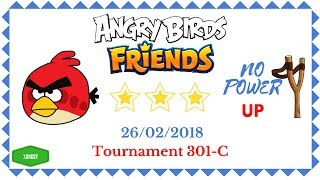 Angry Birds Friends Tournament 301-C All Levels NO POWER UP Walkthrough