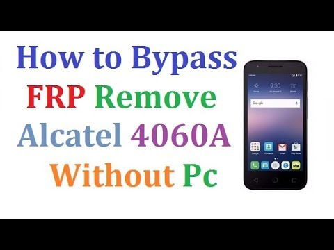Alcatel 4060A Bypass Google Account FRP Without pc