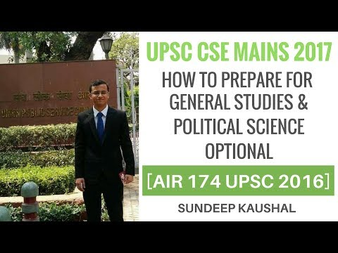 How To Prepare For UPSC Mains - Political Science By [AIR 174 CSE 2016] Sundeep Kaushal