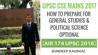 [AIR 174 UPSC 2016] How To Prepare General Studies & Political Science Optionals For UPSC Mains 2017