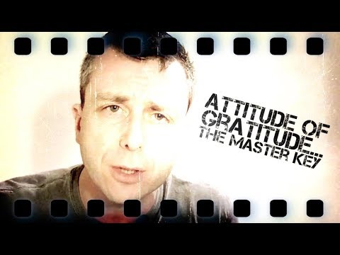 Attitude of Gratitude... The Master Key! | Master Your Mind - Self Improvement, Success & Wellbeing!