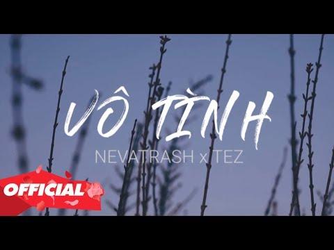 V么 T矛nh - Xesi x Hoaprox (Nevatrash x Tez Remix) | MV Lyrics