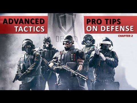 RAINBOW SIX SIEGE: Advanced Tactics and Pro Tips on Defense - Chapter 2!