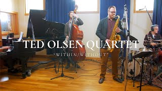 """Within/Without"" – Ted Olsen Quartet"