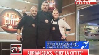 ADRIAN SZUCS, CHEF LA CUTITE