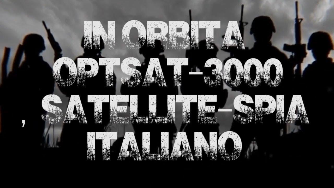 L'arte della guerra: In orbita optsat-3000, satellite spia Italiano