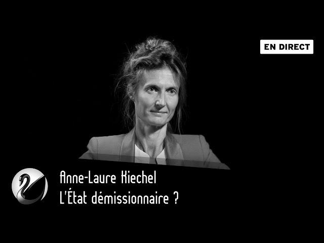L'État démissionnaire ? Anne-Laure Kiechel [ En direct ]