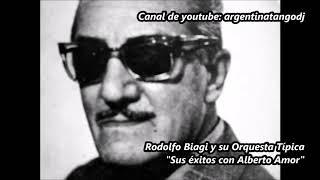 Rodolfo Biagi y su Orquesta Típica - Sus éxitos con Alberto Amor . CD Completo