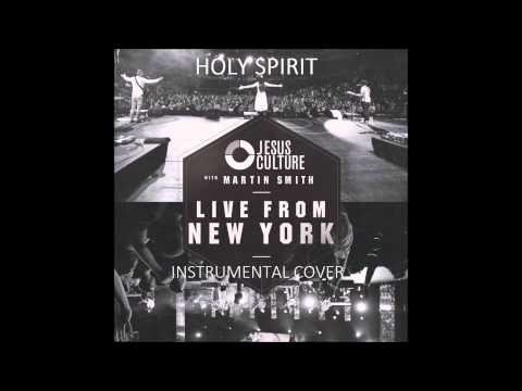 Holy Spirit (Jesus Culture) INSTRUMENTAL COVER
