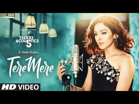 Tere Mere Song  TSeries Acoustics  NEETI MOHAN  Chef  Bollywood Songs