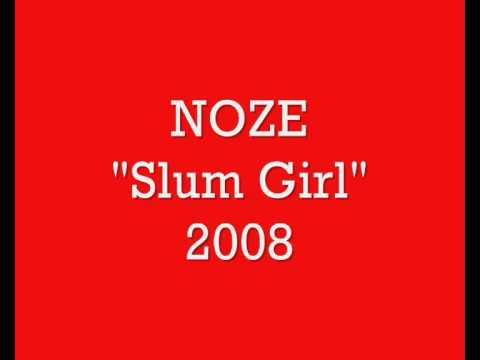 """Noze """"Slum Girl"""""""