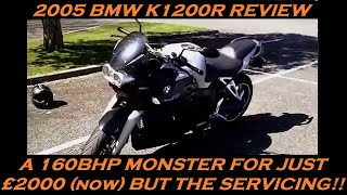 2005 BMW K1200R SUPERBIKE REVIEW AND THOUGHTS