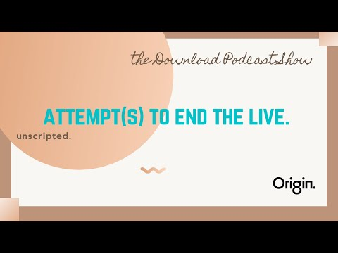 Origin BTS, Unscripted and Bloopers: End the Live!