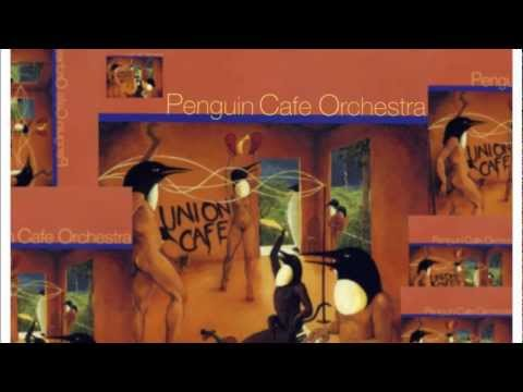 Penguin Cafe Orchestra - Union Cafe (1993) [FULL ALBUM HQ].w