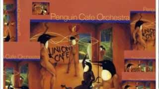 Penguin Cafe Orchestra - Union Cafe (1993) [FULL ALBUM HQ].wmv