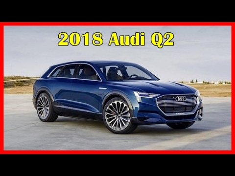2018 audi q2 picture gallery youtube. Black Bedroom Furniture Sets. Home Design Ideas
