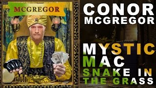 "Conor McGregor Mystic Mac: ""Snake in the grass"""