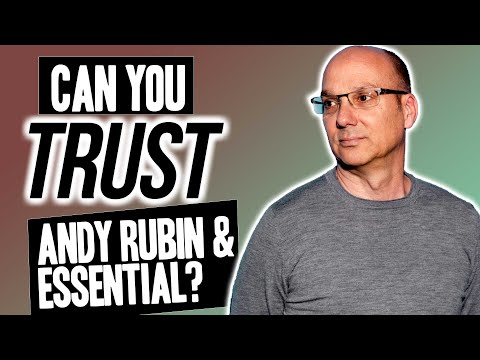 Can You Trust Andy Rubin & Essential | Painfully Honest Tech