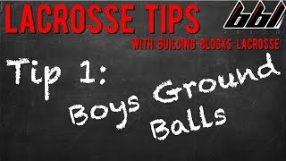 Lacrosse Tip 1 - Boy's Ground Balls