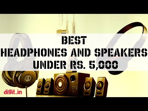 Best Headphones and Speakers Under Rs. 5000 | Digit.in