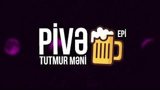 Epi - Pivə Tutmur Məni