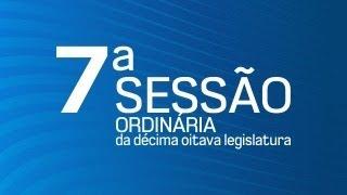7ª Sessão Ordinária da Décima Oitava Legislatura