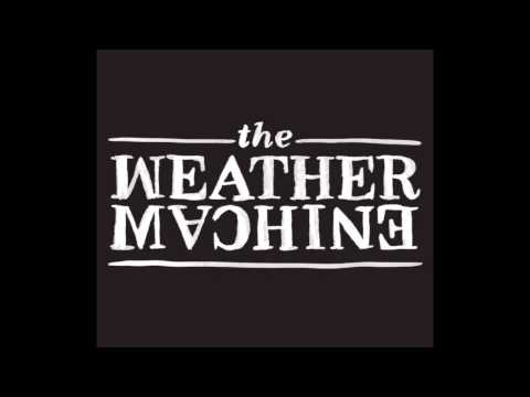 The Weather Machine - So, what exactly does it say?