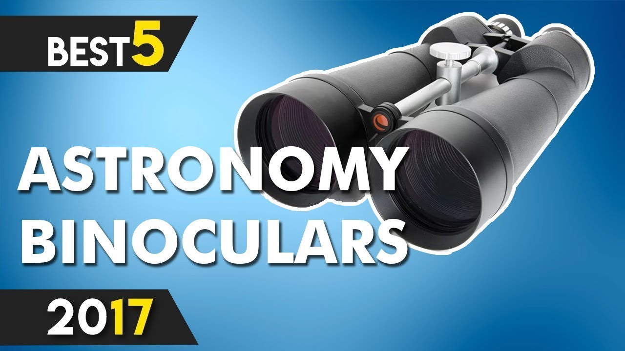 The buyer's guide to the best astronomy binoculars | viewcosmos. Com.