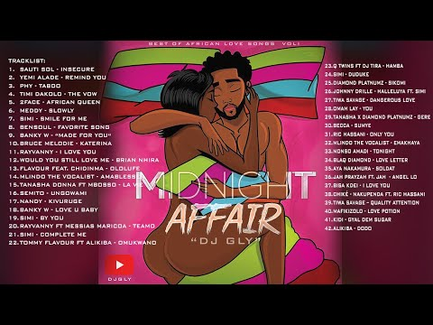 BEST OF AFRICAN LOVE SONGS 1 (MIDNIGHT AFFAIRS) || DJ GLY  (Nigeria, South Africa, Tanzania, more)
