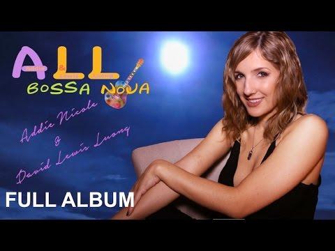 Bossa Nova & Bossa Nova Songs: In the Moonlight (with Addie Nicole and LewisLuong)